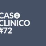 caso clinico 72 La medicina in uno scatto marica romano
