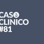 Caso Clinico 81 chiara viglianisi quiz medicina interna la medicina in uno scatto