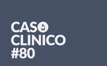 Caso Clinico 80 - la medicina in uno scatto