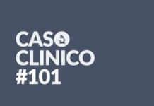 caso clinico 101