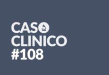 caso clinico 108