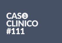 Caso Clinico 111