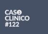 Caso Clinico 122